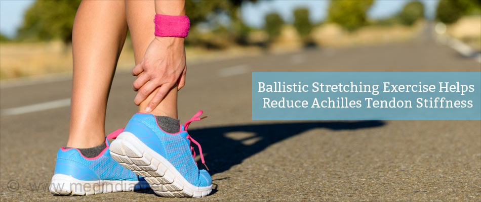 Ballistic Stretching Exercise Helps Reduce Achilles Tendon Stiffness