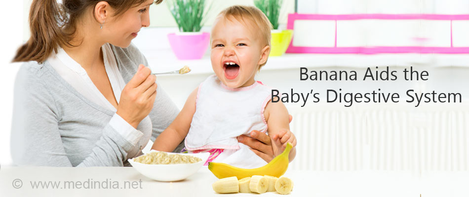 Banana Aids the Baby's Digestive System