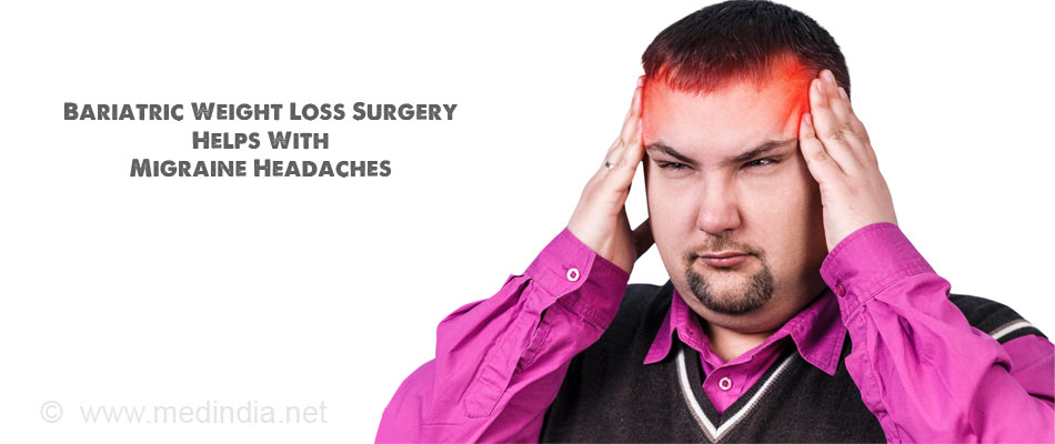 Bariatric Weight Loss Surgery Helps With Migraine Headaches