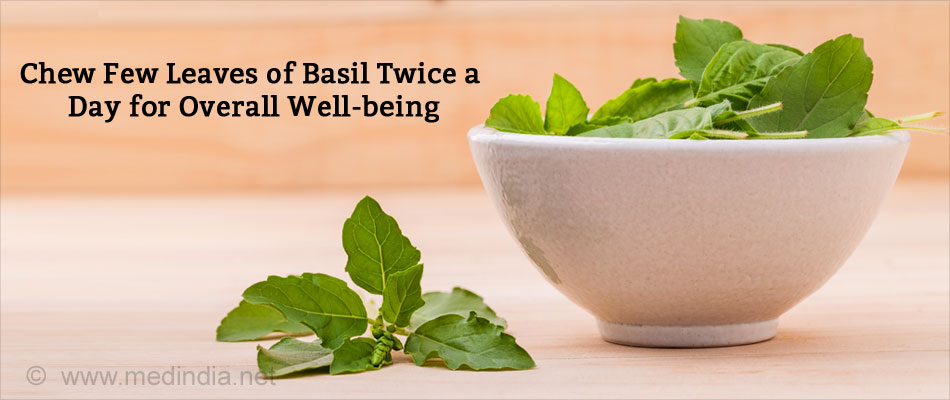 Chew Few Leaves of Basil Twice a Day for Overall Well-being