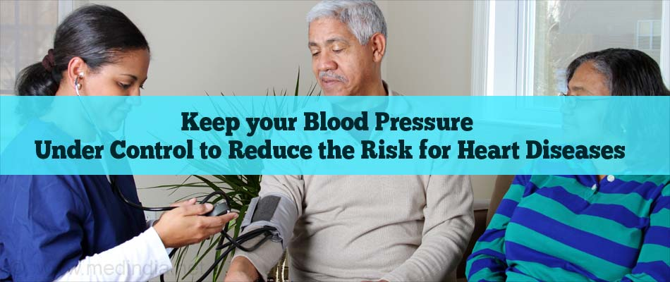 Keep your Blood Pressure Under Control to Reduce the Risk for Heart Diseases