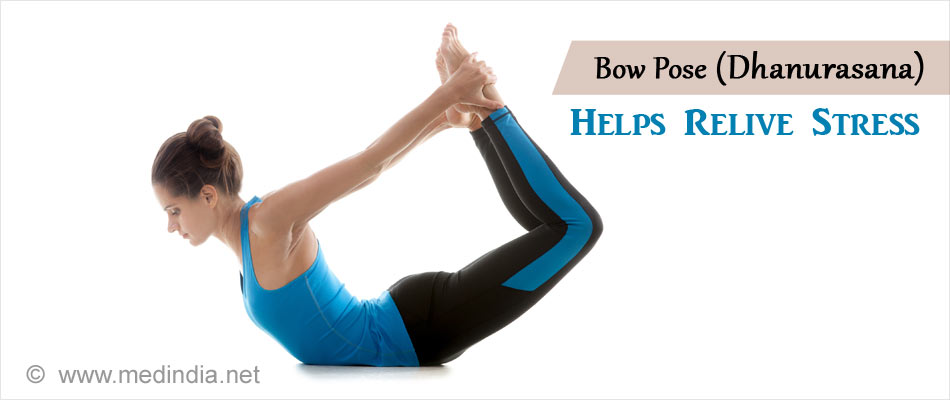 Bow Pose (Dhanurasana) Helps Relieve Stress