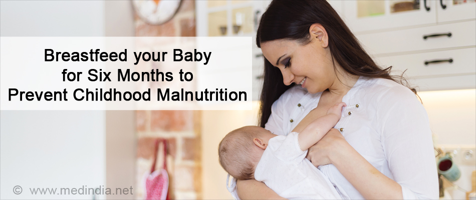 Breast feed your Baby for Six Months Can Prevent childhood malnutrition