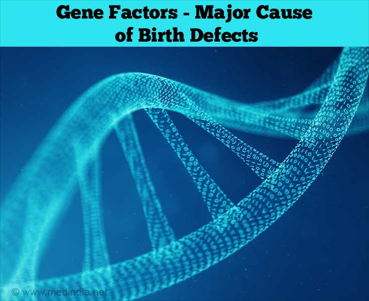 Genetic Defects - Major Cause for Birth Defects