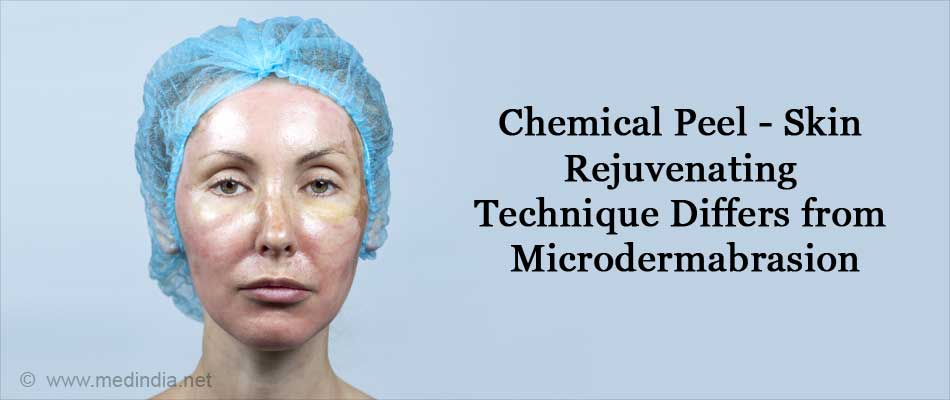 Chemical Peel - Skin Rejuvenationg Technique Differ from Microdermabrasion