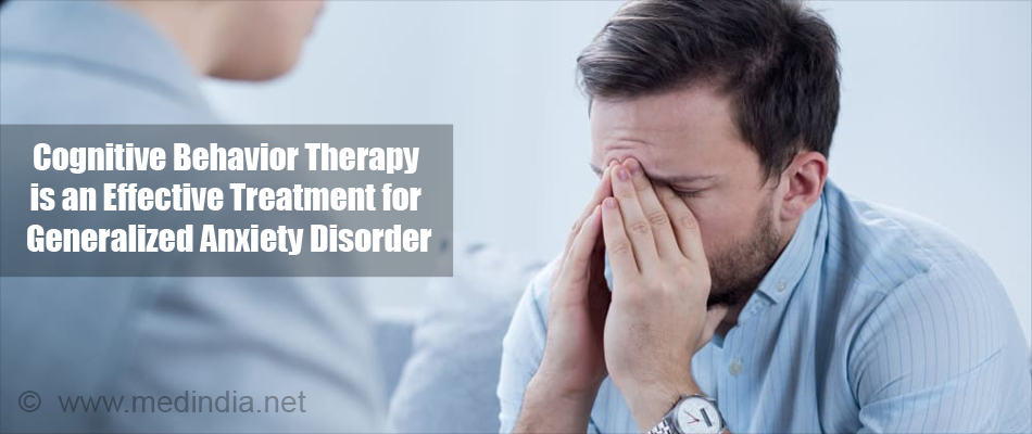 Cognitive Behavior Therapy is an Effective Treatment For Generalized Anxiety Disorder