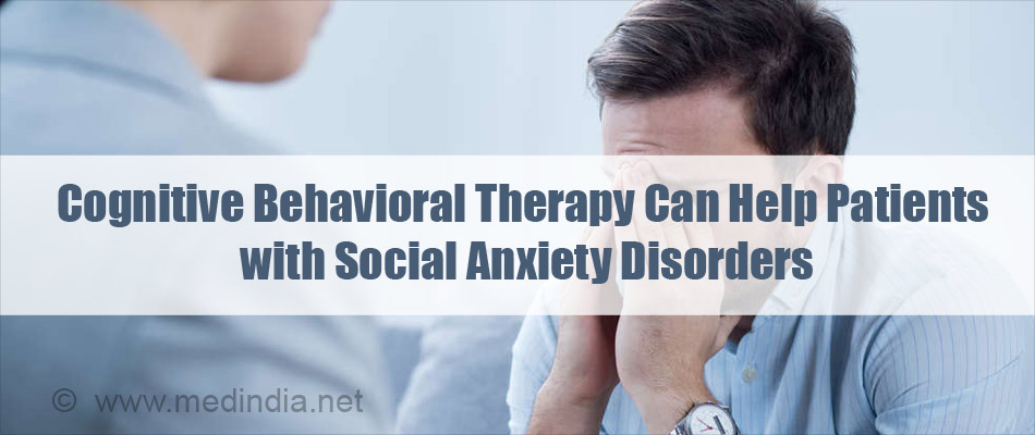 Cognitive Behavioral Therapy Can Help Patient's with Social Anxiety Disorders