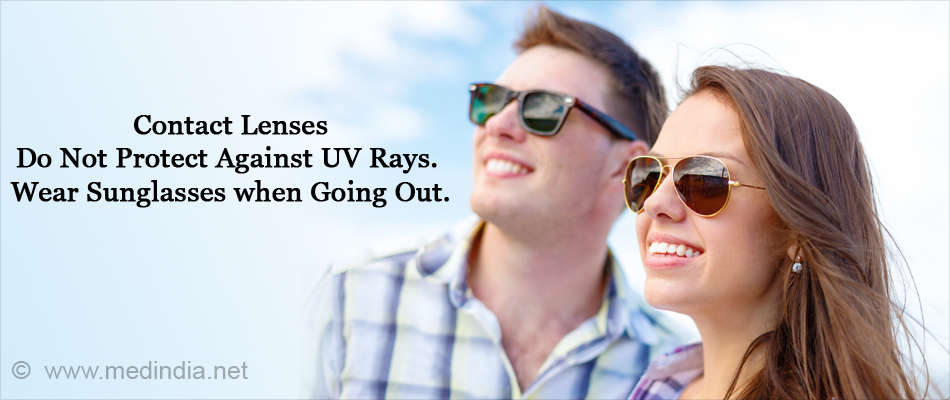 Contact Lenses Do Not Protect Against UV Rays. Wear Sunglasses when Going Out