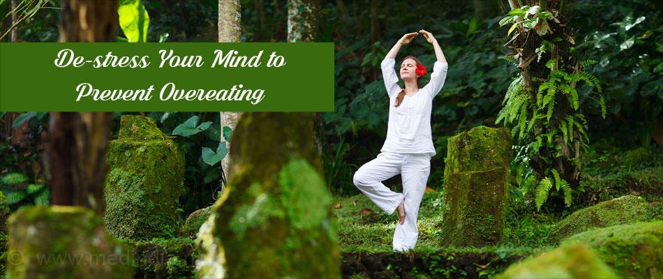 De-stress Your Mind Helps Prevent Overeating