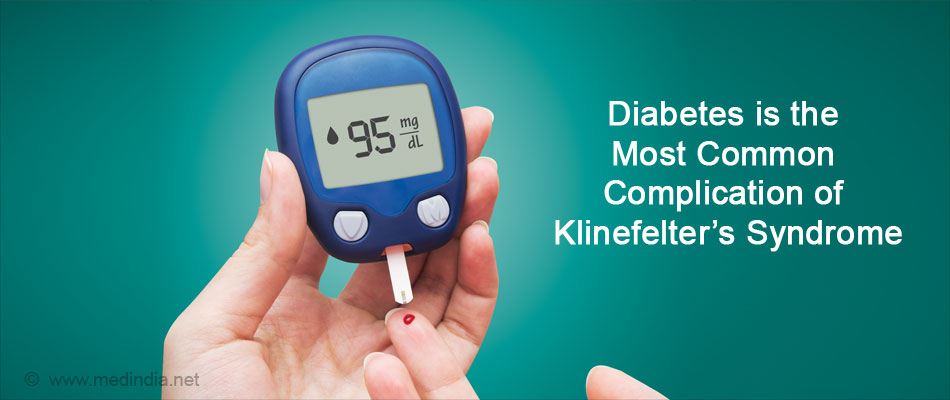 Diabetes is the Most Common Complications of Klinefelter�s syndrome
