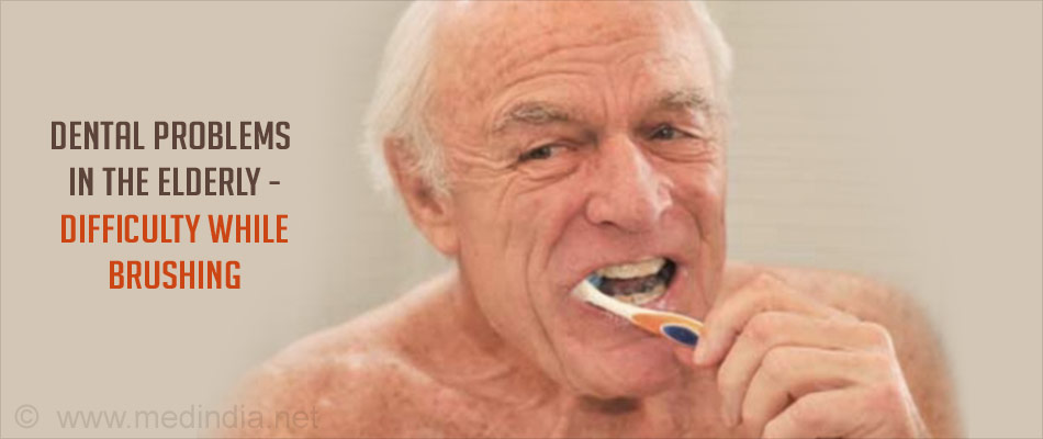 Dental Problem in the Elderly - Difficulty in Brushing