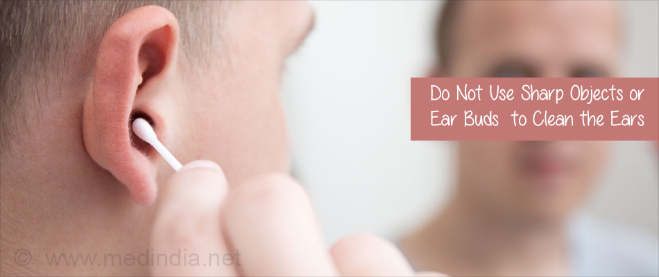 Do Not Use Sharp Objects or Ear Buds to Clean the Ears