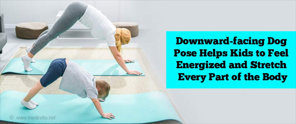 Downward-facing Dog Pose helps Kids to Feel Energized and Stretch Every Part of the Body
