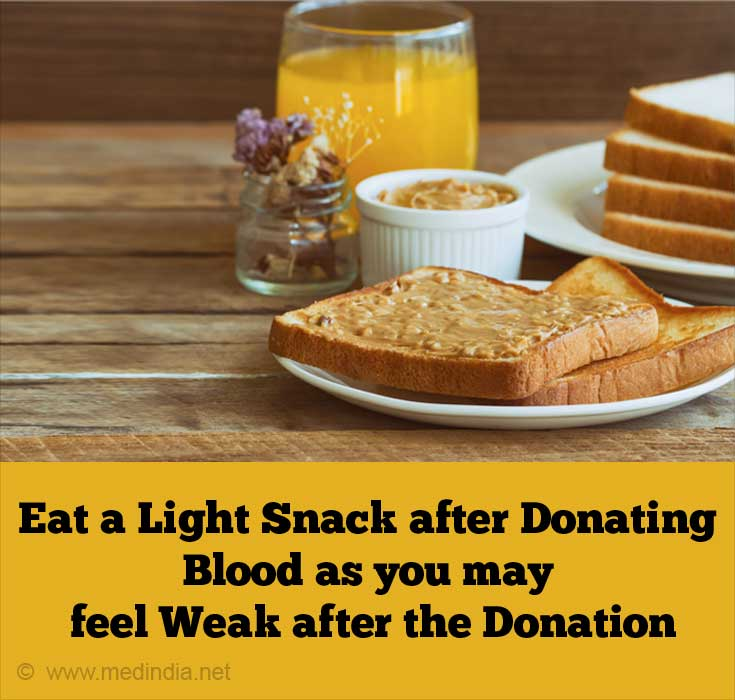 Eat a Light Snack after Donating Blood as you may Feel Weak after the Donation