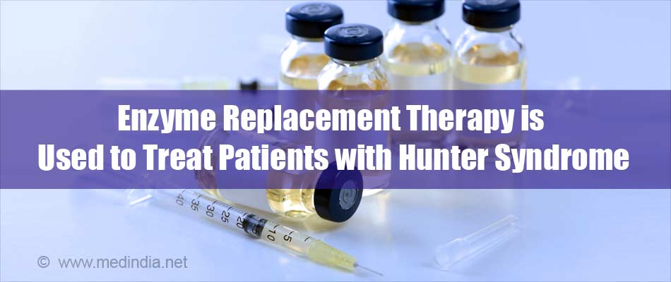 Enzyme Replacement Therapy is Used to Treat Patients with Hunter Syndrome