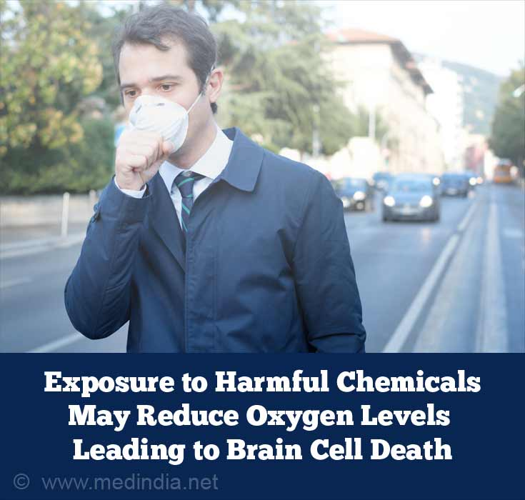 Exposure to Harmful Chemicals May Reduce Oxygen level Reaches the Brain that May Lead to Brain Cell Death