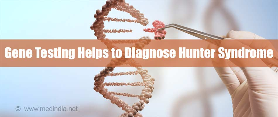 Gene Testing Helps to Diagnose Hunter Syndrome