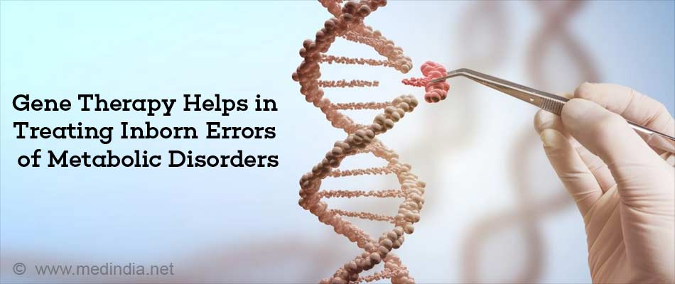 Gene Therapy Helps in Treating Inborn Errors of Metabolic Disorders