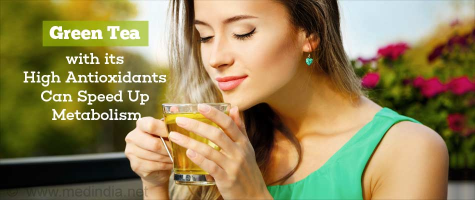 Green Tea with Its High Antioxidants Can Speed Up Metabolism