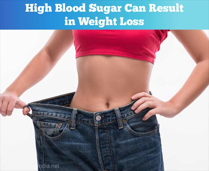 High Blood Sugar Can Cause Weight Loss