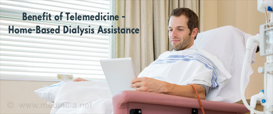 Benefits of Telemedicine - Home-Based Dialysis Assistance