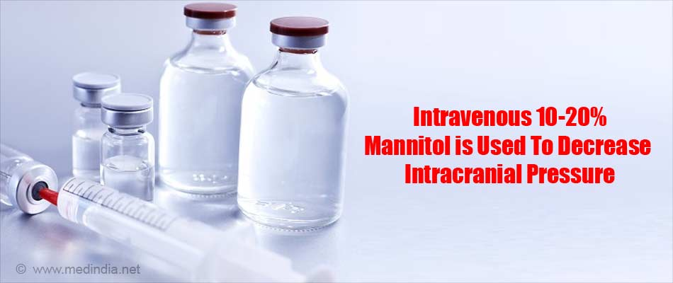 Mannitol is Used To Decrease Intracranial Pressure