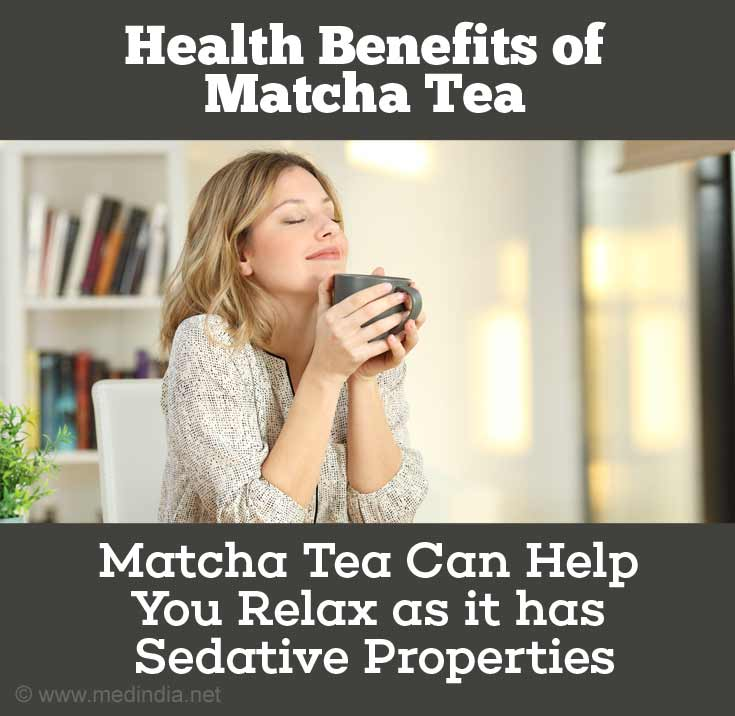 Match Tea Can Help You Calm Down And Relax As It Has Certain Sedative Properties