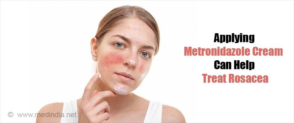 Applying Metronidazole Cream Can Help Treat Rosacea