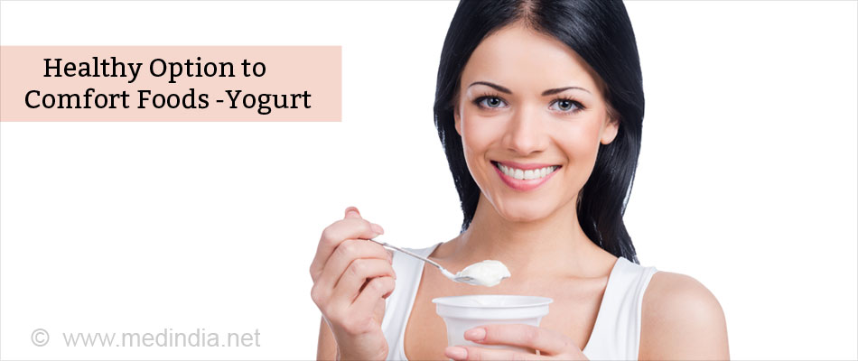 Healthy Option to Comfort Foods - Opt for Yogurt