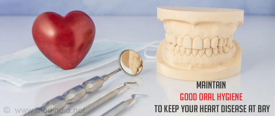 Maintain Good Oral Hygiene to Keep your Heart Disease at Bay