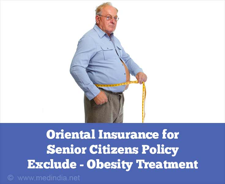 Oriental Insurance for Senior Citizens Policy Exclude - Obesity Treatment