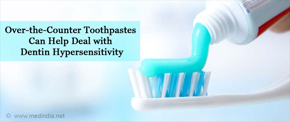 Over the Counter Toothpastes can Help Deal with Dentin Hypersensitivity