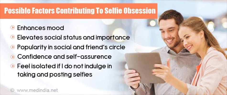 Possible Factors Contributing To Selfie Obsession