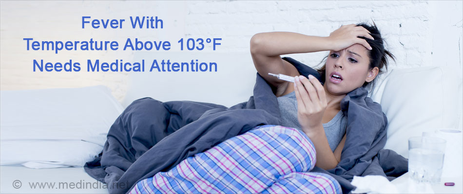 Fever With Temperature Above 103°F Needs Medical Attention