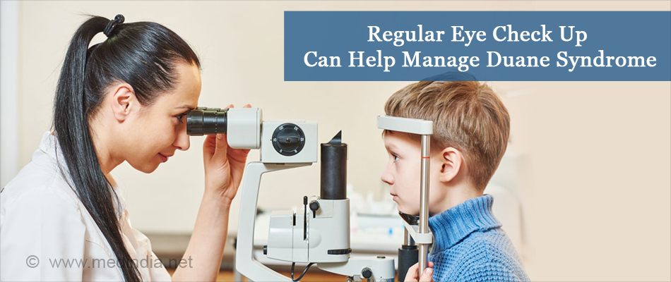 Regular Eye Check Up With your Doctor Can Help Manage Duane Syndrome