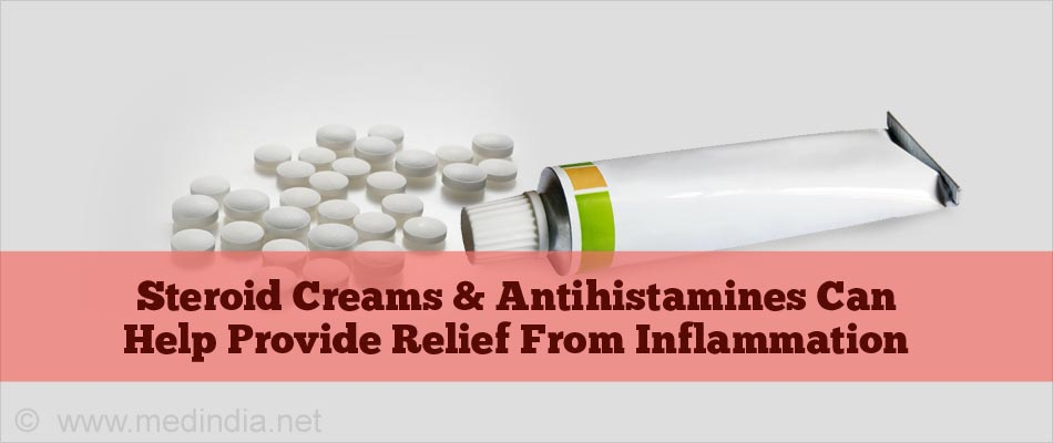 Steroid Creams & Antihistamines Can Help Provide Relief From Inflammation