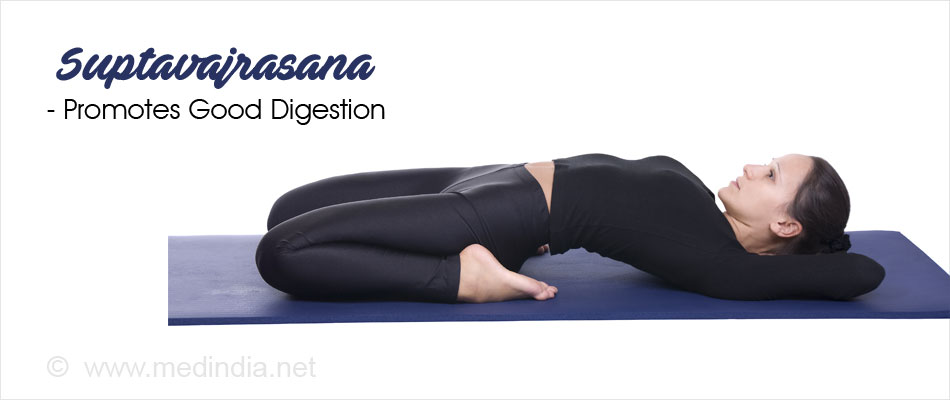 Suptavajrasana - Promotes Good Digestion