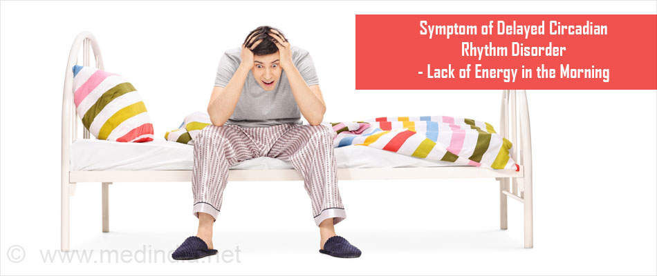 Symptom of Delayed Circadian Rhythm Disorder - Lack of Energy in the Morning