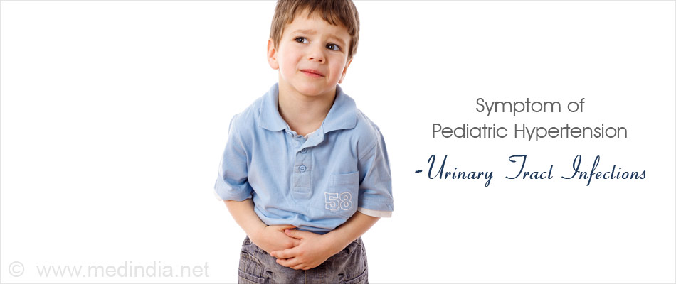 Symptoms of Pediatric Hypertension - Urinary Tract Infections
