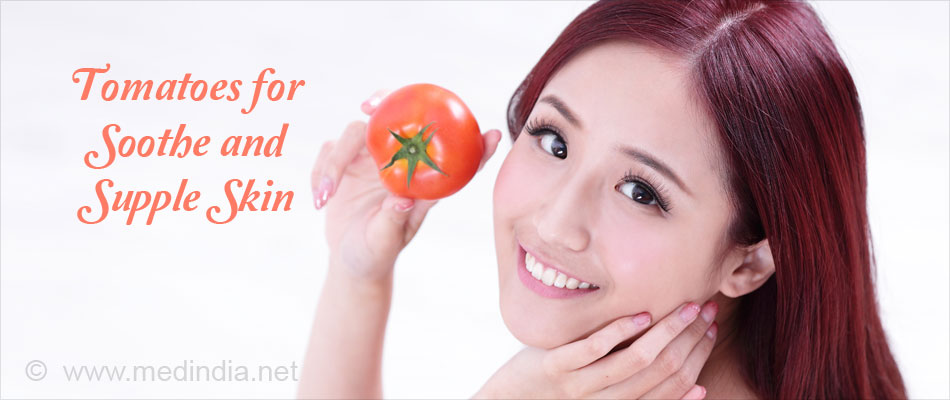 Tomatoes Promote Sooth and Supple Skin