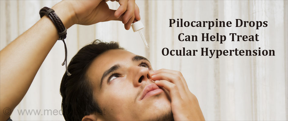 Treat Ocular Hypertension with Pilocarpine