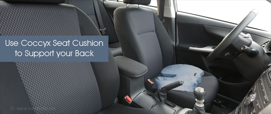 Use Coccyx Seat Cushion to Support your back