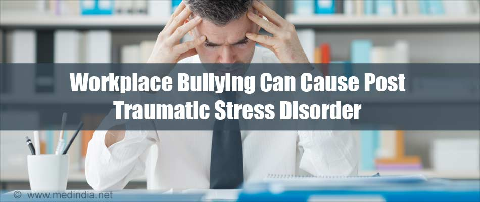 Workplace Bullying Can Cause Post Traumatic Stress Disorder