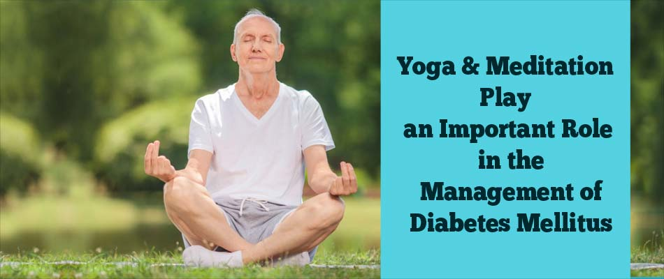Yoga & Meditation Play An Important Role In The Management Of Diabetes Mellitus