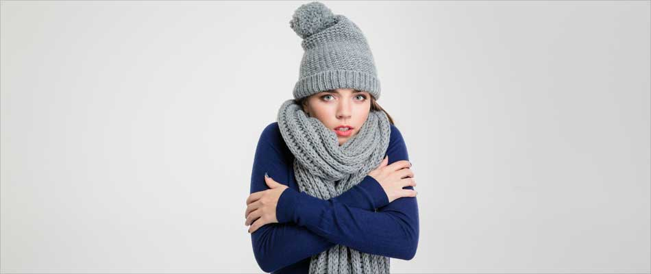 Feeling Cold Always? Know Your 7 Chill Reasons