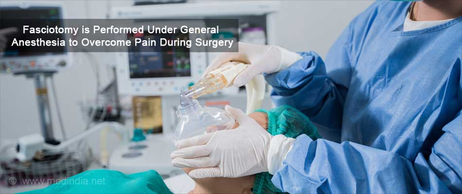 Fasciotomy is Performed Under General Anesthesia to Overcome Pain During Surgery
