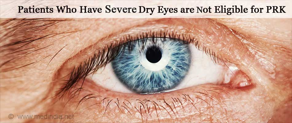 Patients Who have Dry Eyes are not Eligible for PRK