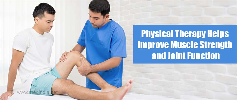 Physical Therapy Helps Improve Muscle Strength and Joint Function