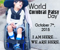 World Cerebral Palsy Day 2015: 'I AM HERE... WE ARE HERE'