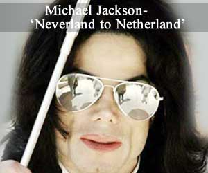 Michael Jackson - 'Neverland to Netherland'